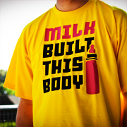 Milk Built This Body Shirts